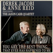 Derek Jacobi/Anne Reid: You Are the Best Thing. That Ever Has Happened to Me [Deluxe Casebound Edition]