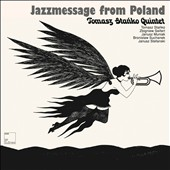 Tomasz Stanko Quintet: Jazzmessage From Poland
