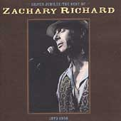 Zachary Richard: Silver Jubilee: Best of Zachary Richard 1973-1998