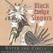 The Black Lodge Singers: Pow-Wow Songs Recorded Live