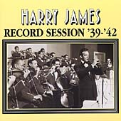 Harry James: Record Session: 1939-1942