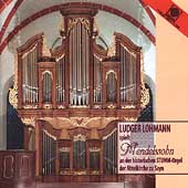 Mendelssohn: Preludes and Fugues Op 37, etc / Ludger Lohmann