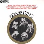Brass Ring - Berio, Praetorius, Gabrieli, Bach, Ewald, Kelly