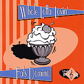 Fats Domino: Whole Lotta Lovin'