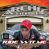 Archie Eversole: Ride Wit Me Dirty South Style [Clean] [Edited]