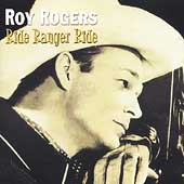 Roy Rogers (Country): Ride Ranger Ride