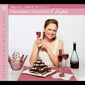 Andrea Immer Presents - Champagne, Chocolate & Chopin