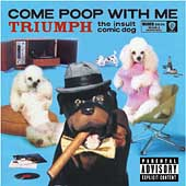 Triumph the Insult Comic Dog: Come Poop with Me [PA]
