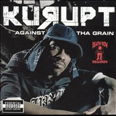 Kurupt: Against tha Grain [PA]