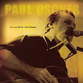 Paul Oscher: Alone With the Blues