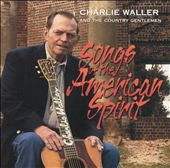 Charlie Waller: Songs of the American Spirit *