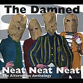 The Damned: Neat Neat Neat: The Alternative Anthology