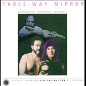 Flora Purim/Joe Farrell/Airto Moreira: Three-Way Mirror