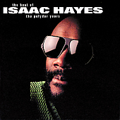 Isaac Hayes: The Best of Isaac Hayes: The Polydor Years