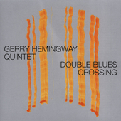 Gerry Hemingway: Double Blues Crossing