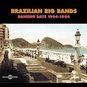 Various Artists: Brazilian Big Bands: Dancing Days 1904-1954
