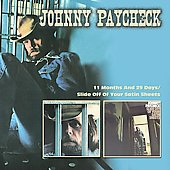 Johnny Paycheck: 11 Months and 29 Days/Slide Off of Your Satin Sheets