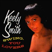 Keely Smith: Swing, You Lovers
