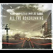Emmylou Harris/Mark Knopfler: All the Roadrunning
