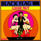 Black Flag (Punk): Loose Nut