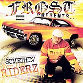 Various Artists: Frost Presents Somethin' for the Riderz [PA]