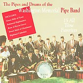 Washington Memorial Pipe Band: The Pipes and Drums of the Washington Memorial Pipe Band