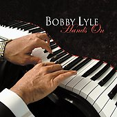 Bobby Lyle: Hands On