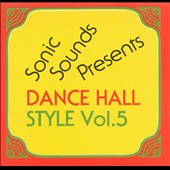 Various Artists: Sonic Sounds Presents Dance Hall Style, Vol. 5