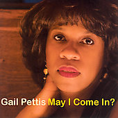 Gail Pettis: May I Come In *