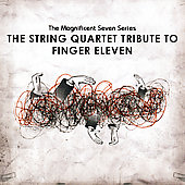 Various Artists: Magnificent Seven Series: The String Quartet Tribute to Finger Eleven [EP]
