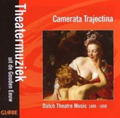 Dutch Theater Music 1600-1650 / Camerata Trajectina