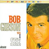 Bob Gibson: Yes I See