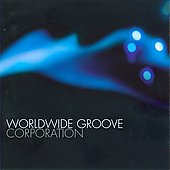 Worldwide Groove Corporation: The Midnight Sessions *