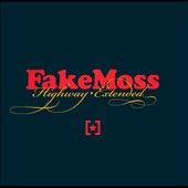 Fake Moss: Highway Extended *