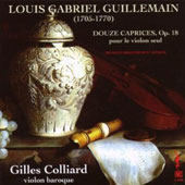 Louis Gabriel Guillemain (1705-1770): 12 Caprices for solo violin, Op. 18 / Gilles Colliard, baroque violin