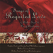 Songs of Requited Love by Walter Saul & Larry Warkenlin / Daphne Saul, soprano; Charity Saul McCullum, soprano; Milton Friesen, baritone