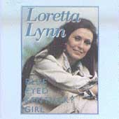 Loretta Lynn: Blue-Eyed Kentucky Girl