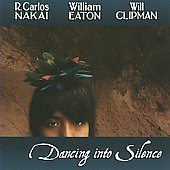 Will Clipman/William Eaton/R. Carlos Nakai: Dancing Into Silence