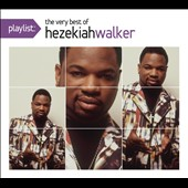 Pastor Hezekiah Walker: Playlist: The Very Best of Hezekiah Walker [Digipak]