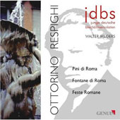 Ottorino Respighi: Pines Of Rome, Fountains Of Rome
