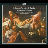 Johann Christoph Rother: St. Matthew Passion