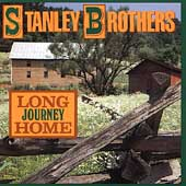 The Stanley Brothers: Long Journey Home