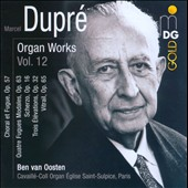 Marcel Dupr&eacute;: Organ Works, Vol. 12