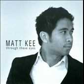 Matt Kee: Through These Eyes