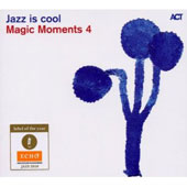 Various Artists: Magic Moments, Vol. 4: Jazz Is Cool