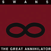 Swans: The Great Annihilator