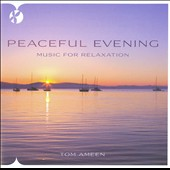 Tom Ameen: Peaceful Evening