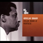Abdullah Ibrahim: Dollar Brand at Montreux [Digipak]