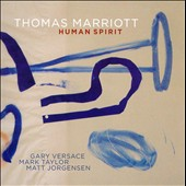 Thomas Marriott: Human Spirit *