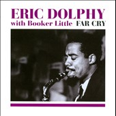 Eric Dolphy/Booker Little: Far Cry